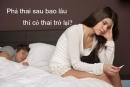 Phá thai sau bao lâu có thai trở lại